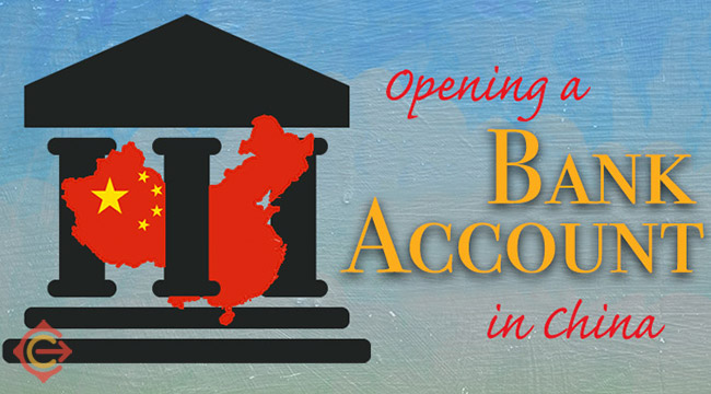 How to Open a China Bank Account | 2021 Guide