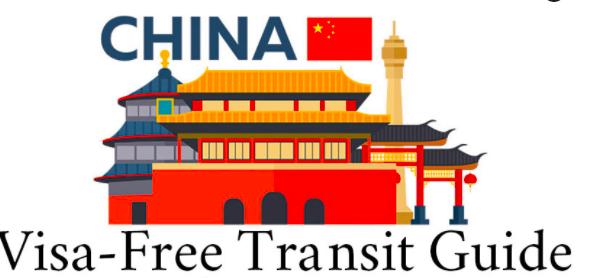 China Visa-Free Transit Guide in 2021 | 72-Hour & 144-Hour Transits